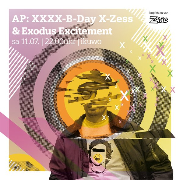 Veranstaltungshinweis: AP: XXXX B-Day X-Zess & Exodus Ecitement