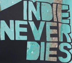 Indie Never Dies