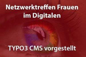 """Netzwerktreffen Frauen im Digitalen: """"TYPO3 CMS vorgestellt"""""""